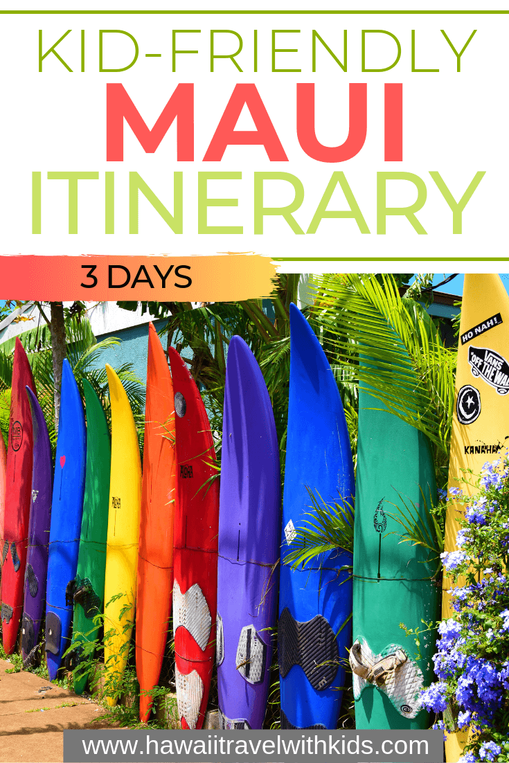 The Perfect 3 Day Maui Itinerary With Kids Hawaii Travel