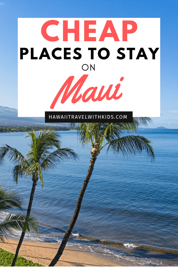 7 Cheap Places to Stay in Maui featured by top Hawaii blog, Hawaii Travel with Kids | Planning a trip to Maui on a budget? Find out the best cheap places to stay on Maui that are really nice! #maui #hawaii