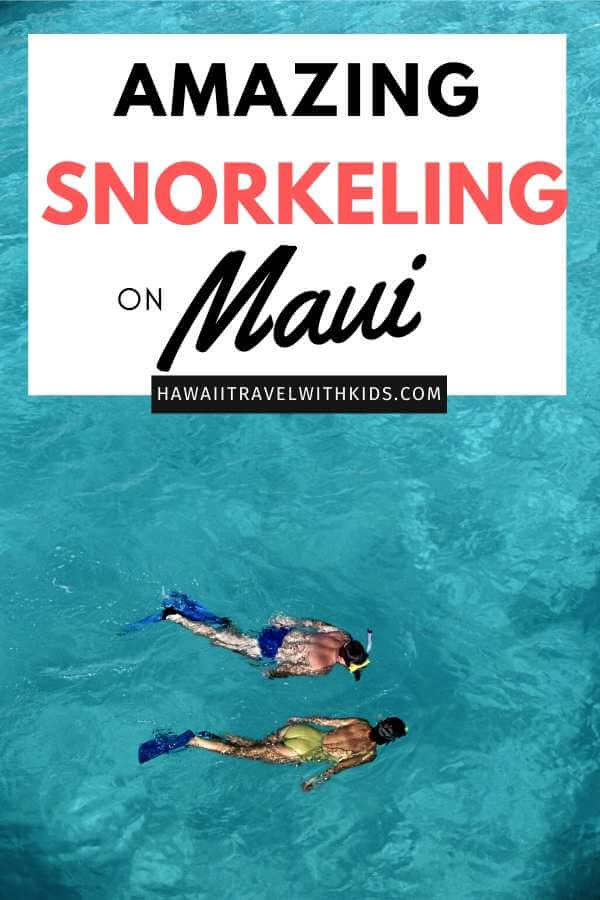 Best Snorkeling in Maui featured by top Hawaii blog, Hawaii Travel with Kids