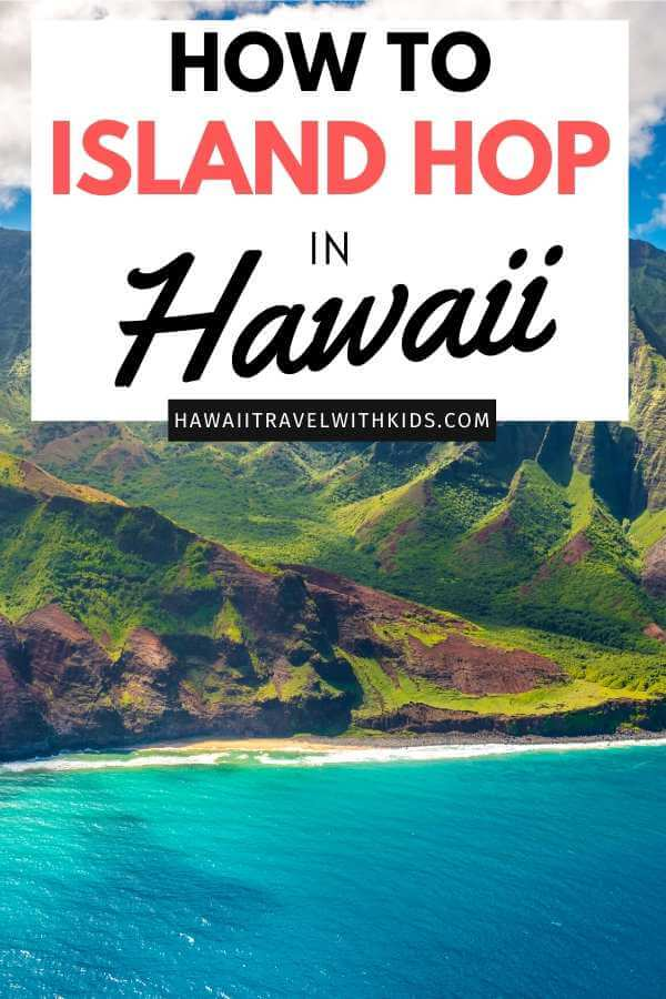 Tips for Hawaii Island Hopping featured by top Hawaii blog, Hawaii Travel with Kids.