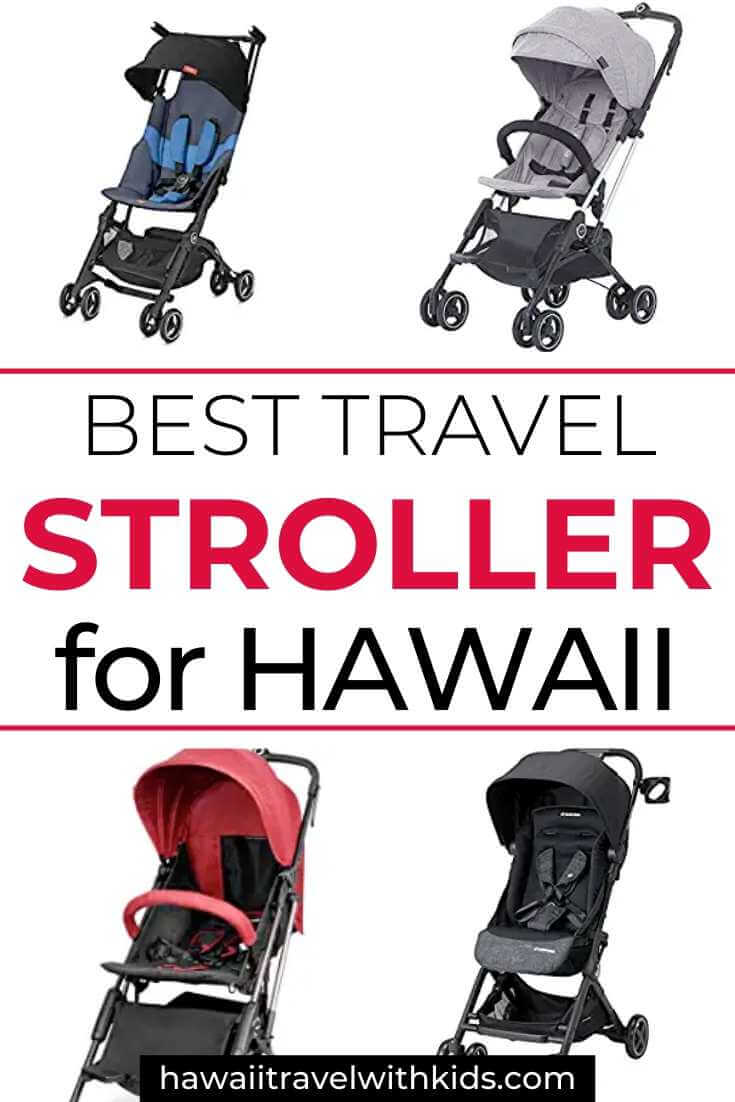 Best Travel Stroller for Hawaii featured by top Hawaii blog, Hawaii Travel with Kids.