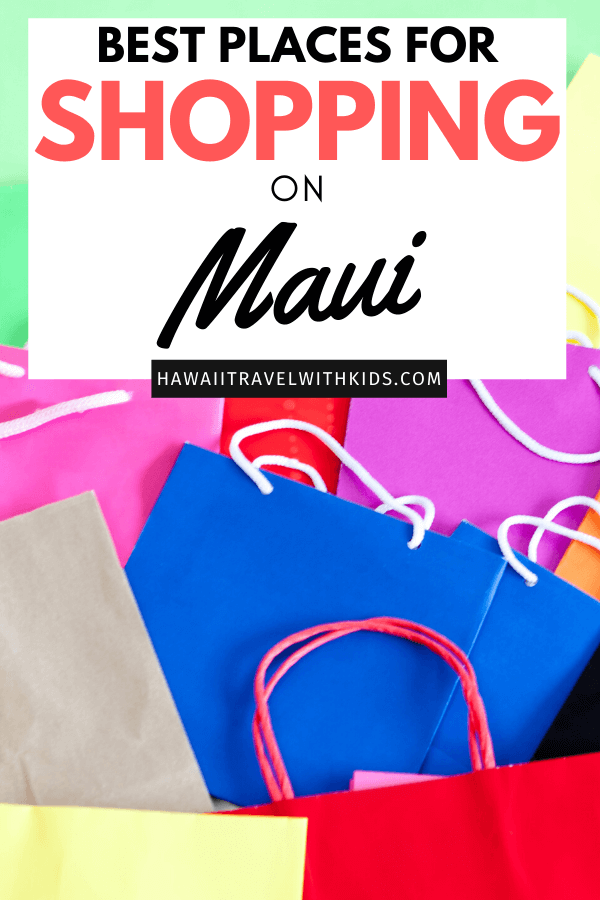 The Ultimate Guide to Shopping on Maui featured by top Hawaii blog, Hawaii Travel with Kids.