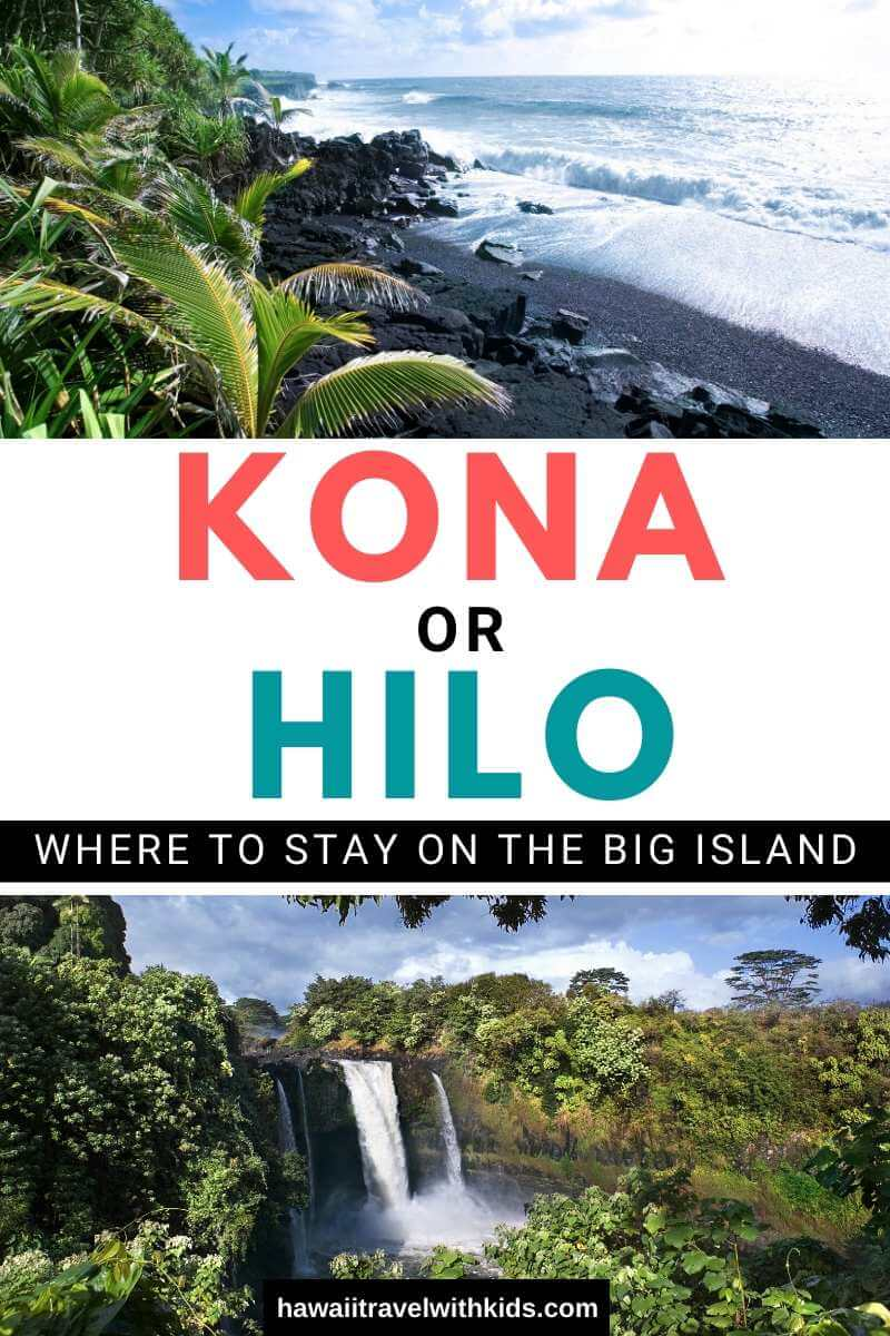 Where to Stay on the Big Island: Kona or Hilo, tips featured by top Hawaii blog, Hawaii Travel with Kids