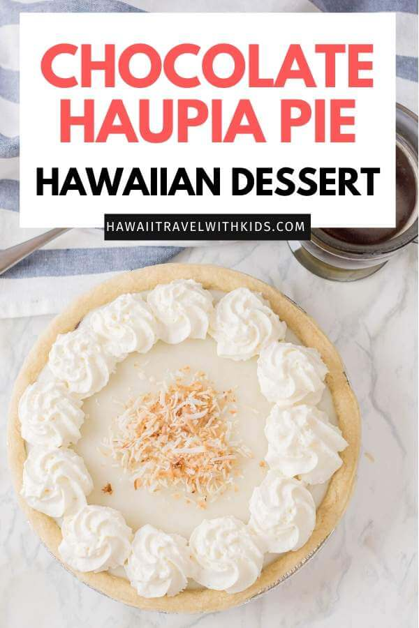Haupia Chocolate Pie Recipe featured by Top Hawaii Blog Hawaii Travel with Kids