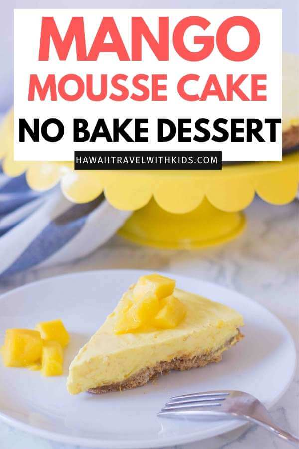 Mango Mousse Cake recipe by top Hawaii blog Hawaii Travel with Kids