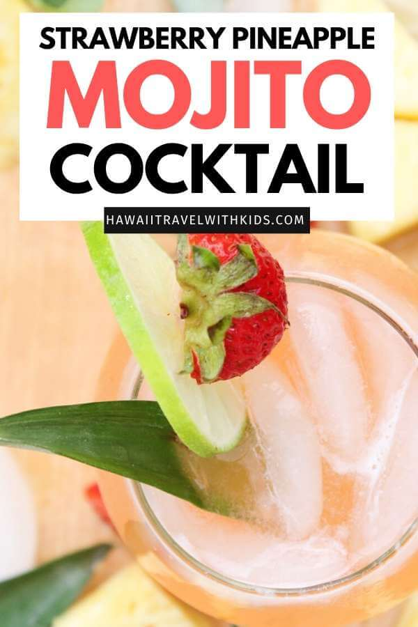 Strawberry Pineapple Mojito Tropical Cocktail Recipe by top Hawaii blog Hawaii Travel with Kids
