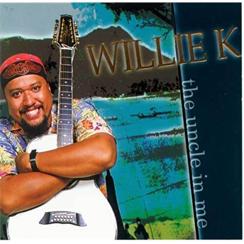 TBest Hawaiian musical artists to listen to on Spotify and AmazonPrime, featured by top Hawaii blog, Hawaii Travel with Kids- Willie K he Uncle In Me Volume 1