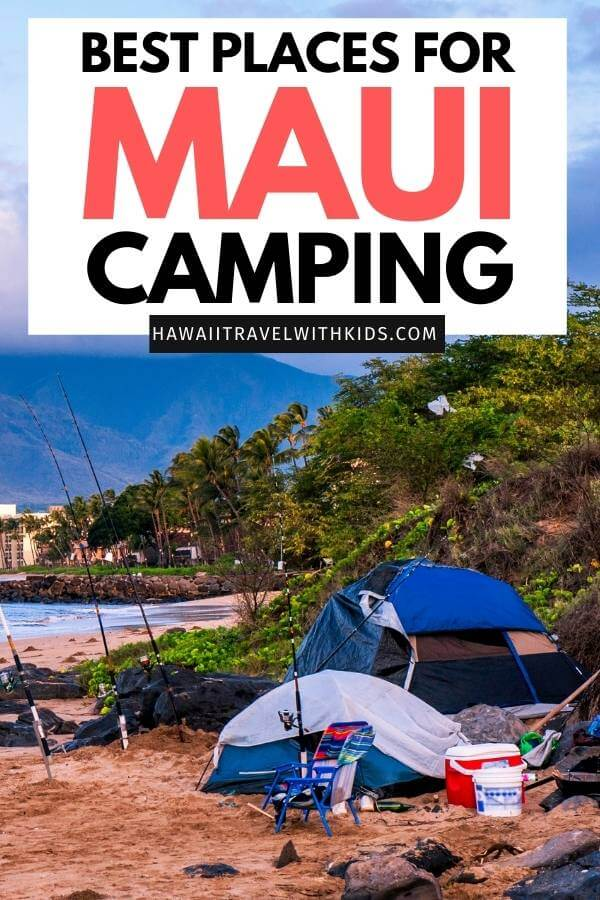 Ultimate Guide to Camping on Maui with Kids featured by top Hawaii blogger, Hawaii Travel with Kids