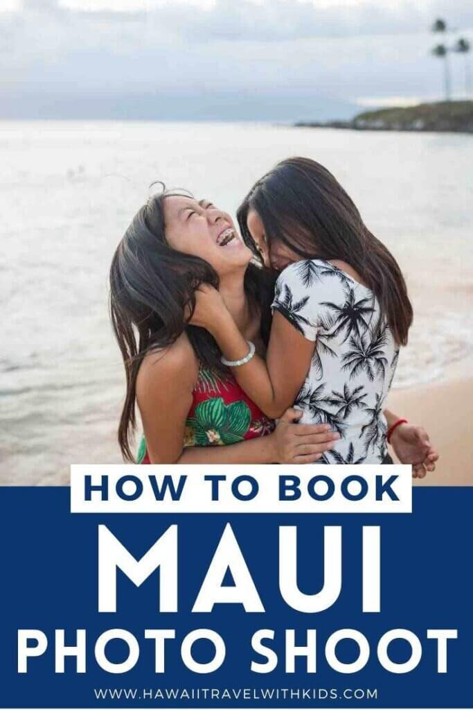 Find out how to book affordable Maui photographers for your next trip to Maui. Image of two girls laughing on the beach with the text How to book Maui photo shoot.