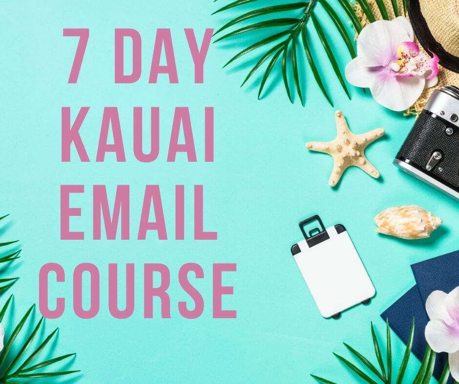 Get my free 7 day email course about how to plan a trip to Kauai by top Hawaii blog Hawaii Travel with Kids. Image of a starfish, suitcase, shells, flowers, straw hat, and more on a teal background.
