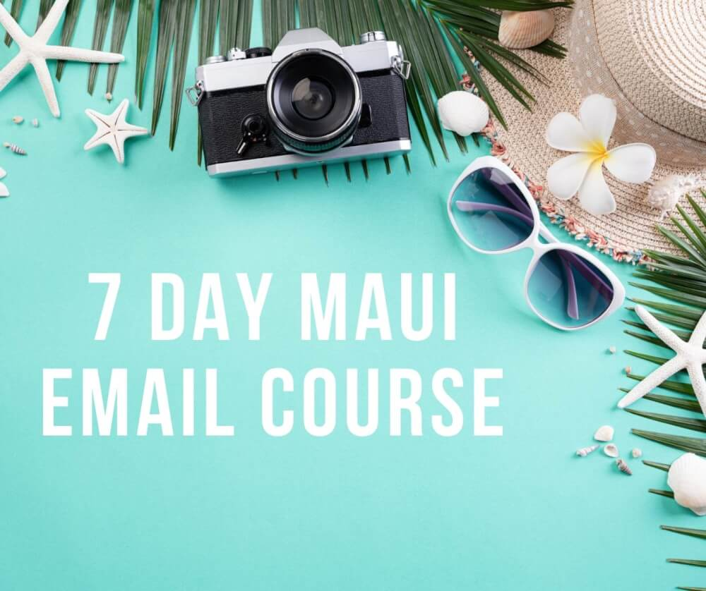 Sign up for my free 7 day Maui trip planning email course by top Hawaii blog Hawaii Travel with Kids. Image of a straw hat, camera, sunglasses, starfish, and plumeria flowers on a teal background.
