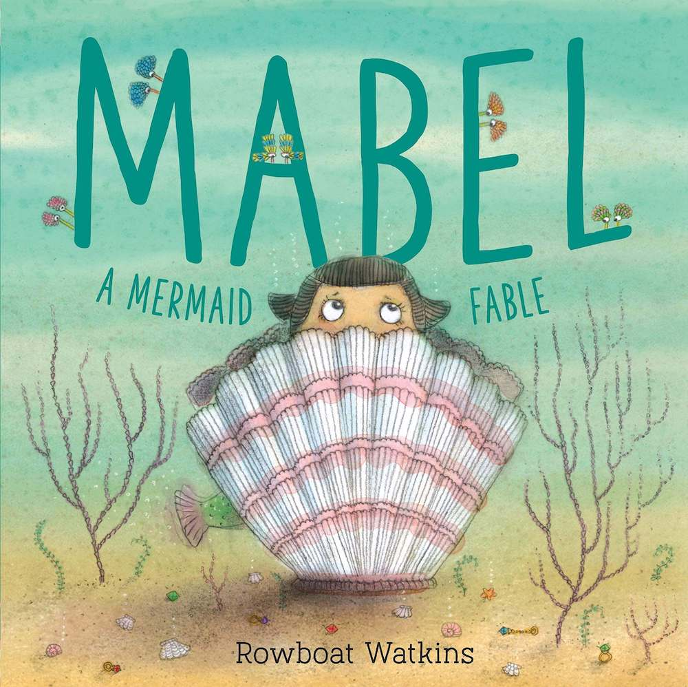 Mabel: a Mermaid Fable is a cute children's book about mermaids for toddlers and preschoolers. Image of a book cover with a girl hiding in a shell.