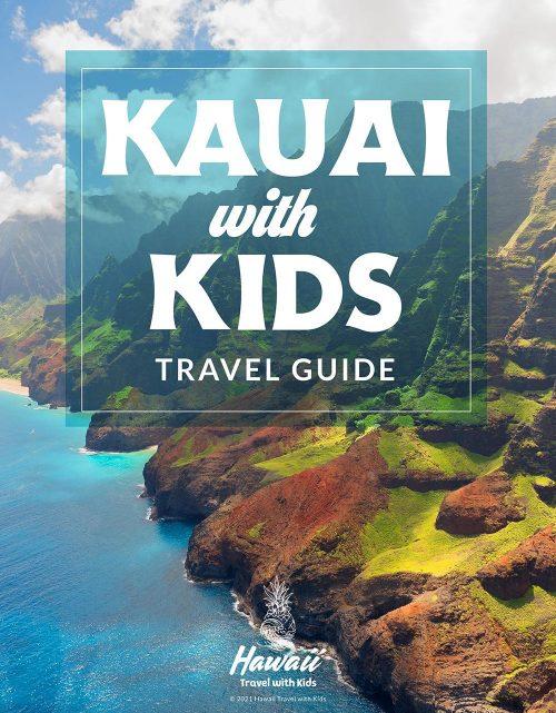 Kauai With Kids Travel Guide